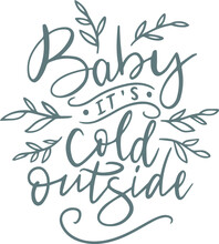 Baby It's Cold Outside Logo Sign Inspirational Quotes And Motivational Typography Art Lettering Composition Design