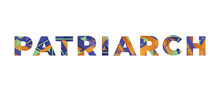Patriarch Concept Retro Colorful Word Art Illustration