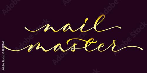 Nail master - isolated golden inscription on dark background for beauty salon industry Fototapet