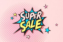 Super Sale Wording In Comic Bubble Speech In Pop Art Style