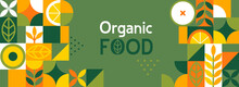 Organic Food Banner In Flat Style. Fruits And Cereals Geometry Minimalistic With Simple Shape And Figure.Great For Flyer, Web Poster, Natural Products Presentation Templates, Cover Design. Vector .