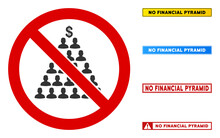 No Financial Pyramid Sign With Titles In Rectangle Frames. Illustration Style Is A Flat Iconic Symbol Inside Red Crossed Circle On A White Background. Simple No Financial Pyramid Vector Sign,