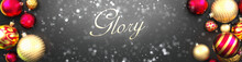 Glory And Christmas,fancy Black Background Card With Christmas Ornament Balls, Snow And An Elegant Word Glory, 3d Illustration