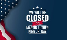 Martin Luther King Jr. Day Background. Closed On Martin Luther King Jr. Day. Vector Illustration.