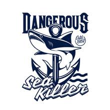 Shark And Sea Ship Anchor T-shirt Print Mockup, Vector Fishing Sport. Ocean Predatory Animal With Blue Waves And Sailing Boat Nautical Anchor Badge, Custom Apparel Template Of Fisher Club