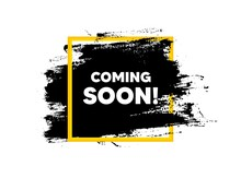 Coming Soon. Paint Brush Stroke In Square Frame. Promotion Banner Sign. New Product Release Symbol. Paint Brush Ink Splash Banner. Coming Soon Badge Shape. Grunge Black Watercolor Banner. Vector