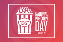 National Popcorn Day. January 19. Holiday Concept. Template For Background, Banner, Card, Poster With Text Inscription. Vector EPS10 Illustration.