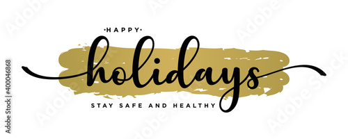 Fototapeta Happy Holidays ,Stay safe and healthy Text Lettering hand written calligraphic black text isolated on luxury gold background vector illustration. usable for web banners, posters and greeting cards obraz