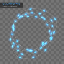 Garland Of Wire From Blue Lights, On Dark Transparent Background With Shadow. Vector Illustration. Holiday Template Decoration, Design, Decor. Elements For Flyer, Poster, Banner, Web.