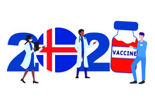 2021 Year. Covid-19 Vaccine With Iceland Flag And Doctors On White Background. Iceland Card On The Theme Of Fighting The COVID-19 Epidemic With The Hope Of Receiving A Vaccine By 2021