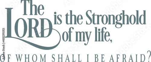 Stampa su Tela the lord is the stronghold of my life of whom shall i be afraid logo sign inspir