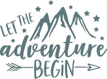 Let The Adventure Begin Logo Sign Inspirational Quotes And Motivational Typography Art Lettering Composition Design
