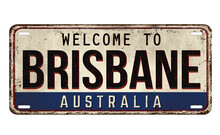Welcome To Brisbane Vintage Rusty Metal Plate