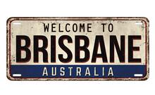 Welcome To Brisbane Vintage Rusty Metal Plate