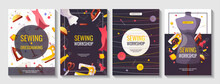 Set Of A4 Banners For Sewing Workshop Or Courses, Fashion Design, Dressmaking, Tailoring. Sewing Machine, Mannequin, Iron. Patterns And Sketches, Pincushion, Threads, Scissors. Vector Illustration.