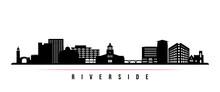 Riverside Skyline Horizontal Banner. Black And White Silhouette Of Riverside City, California. Vector Template For Your Design.