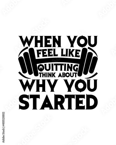 Fotografía When you feel like quitting think about why you started
