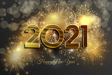 Card Or Banner On Happy New Year 2021 In Gold On A Background Represented By Bokeh Effect Fireworks And In The Center 2021