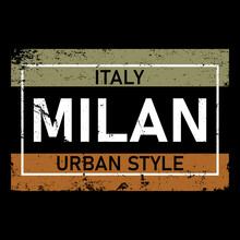 Milan Italy Typography For Printing Tee Shirt Design Graphic, Vector Illustration Urban Young Generation