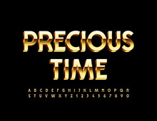 Vector Elite Logo Precious Time. 3D Gold Font. Elegant Stylish Alphabet Letters And Numbers Set