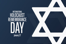 International Holocaust Remembrance Day. Day Of Commemoration In Memory Of The Victims Of The Holocaust. January 27. Template For Background, Banner, Poster. Vector EPS10 Illustration.