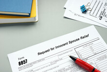 Financial Concept Meaning Form 8857 Request For Innocent Spouse Relief With Phrase On The Piece Of Paper.