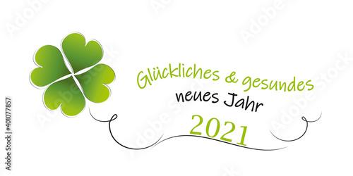 2021 - neujahrsgruss - glückliches und gesundes neues jahr mit vierblättrigem glücksklee