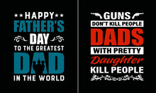 Happy Father's Day To The Greatest Dad In The World T Shirt Design,Best Papa T Shirt Design Vector, Dad T Shirt Design Vector