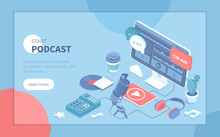 Record An Audio Podcast. Online Podcast, Blog, Radio Show. Podcasting Equipment And APP -  Studio Microphone On A Stand, Headphones, Mixer. Isometric Vector Illustration For Banner, Website.