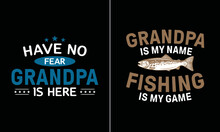 Have No Fear Grandpa Is Here T Shirt Design, Best Papa T Shirt Design Vector, Dad T Shirt Design Vector