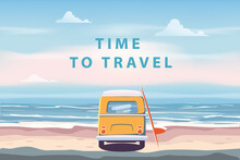 Summer Vacation Poster Time To Travel. Beach Camping Van, Bus With Surfboard Seascape Palms, Ocean. Vector Illustration Retro, Vintage, Illustration