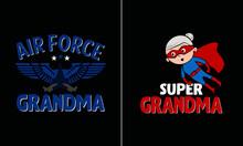 Air Force Grandma T Shirt Design,  Grandma T Shirt Design Vector, Proud Grandma T Shirt Design Vector
