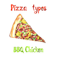 Pizza Types, BBQ Chicken Isolated On White Hand Painted Watercolor Illustration With Handwritten Inscription