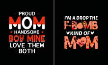 Proud Mom Handsome Boy Mine Love Them Both T Shirt Design, Mother T Shirt Design Vector, Proud Mom T Shirt Design Vector