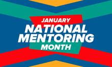 National Mentoring Month In January. Celebrate Annual In United States. Personal Mentor, Coach Or Teacher. Free Knowledge. Education Concept. Helping A Student In Study, Training. Vector Poster