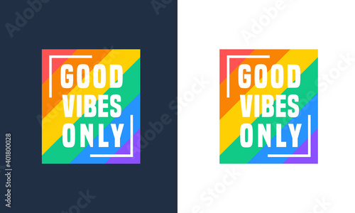 Obraz na plátně Good vibes only motivational poster and colorful modern typography t shirt design