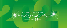 We Wish You Happy New Year 2021 Line Designed Handwritten Lettering White Green Background With Sparkle Firework