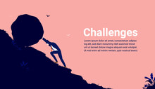 Business Challenges - Businessman Working Hard Pushing Boulder Up Hill. Challenge, Determination And Persistence Concept. Vector Illustration.