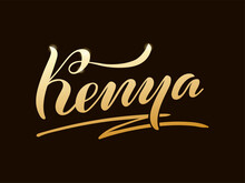 Vector Illustration Of Kenya Brush Type Lettering For Banner, Postcard, Poster, Clothes, Advertisement, Web Design Or Decoration. Handwritten Text Can Be Used For Template, Print, Travel Guide