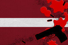Latvia Flag And Black Firearm In Red Blood. Concept For Terror Attack Or Military Operations With Lethal Outcome