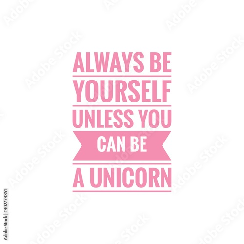 Canvas Print ''Always be yourself unless you can be a unicorn'' Lettering