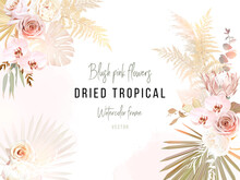 Trendy Dried Palm Leaves, Blush Pink And Ivory Rose, Pale Protea, White Orchid, Gold Monstera