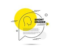 Head Line Icon. Speech Bubble Vector Concept. Human Profile Sign. Facial Identification Symbol. Head Line Icon. Abstract Bubble Balloon Badge. Vector
