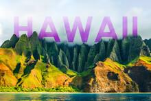 HAWAII Title Written Over Famous Hiking Or Cruise Tourist Destination Na Pali Coast Mountains In Kauai Island, Hawaii, USA. Background For Tourism Travel Vacation Luxury Holidays.