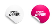 Special Offer Symbol. Round Sticker With Offer Message. Sale Sign. Advertising Discounts Symbol. Circle Sticker Mockup Banner. Special Offer Badge Shape. Adhesive Offer Paper Banner. Vector