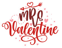Mrs Valentine - Calligraphy Phrase For  Valentine's Day. Hand Drawn Lettering For Lovely Greetings Cards, Invitations. Good For Romantic Clothes, T-shirt, Mug, Scrap Booking, Gift, Printing Press.