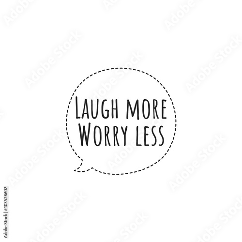 Платно ''Laugh more, worry less'' Lettering