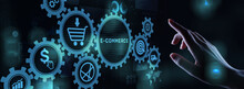 E-commerce Business Online Digital Internet Shopping Concept On Virtual Screen.