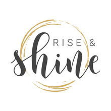 Vector Stock Illustration. Handwritten Lettering Of Rise And Shine. Template For Card, Label, Postcard, Poster, Sticker, Print Or Web Product. Objects Isolated On White Background.