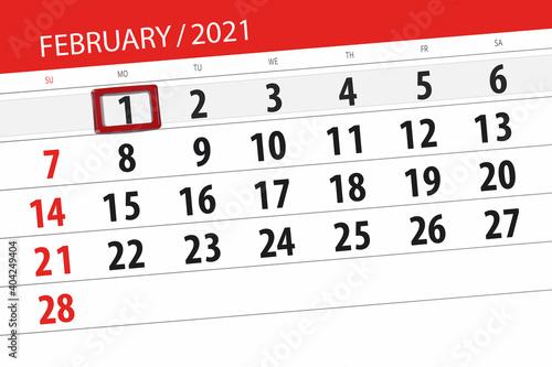 Obraz Calendar planner for the month february 2021, deadline day, 1, monday - fototapety do salonu